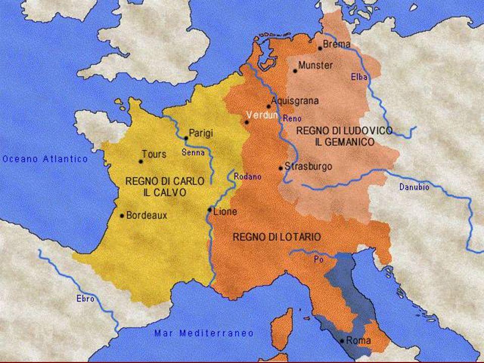 LA DISGREGAZIONE DELLIMPERO DOPO CARLOMAGNO LODOVICO IL PIO 814-840 CARLO IL CALVO FRANCIA LOTARIO ITALIA E LOTARINGIA LUDOVICO IL GERMANICO GERMANIA