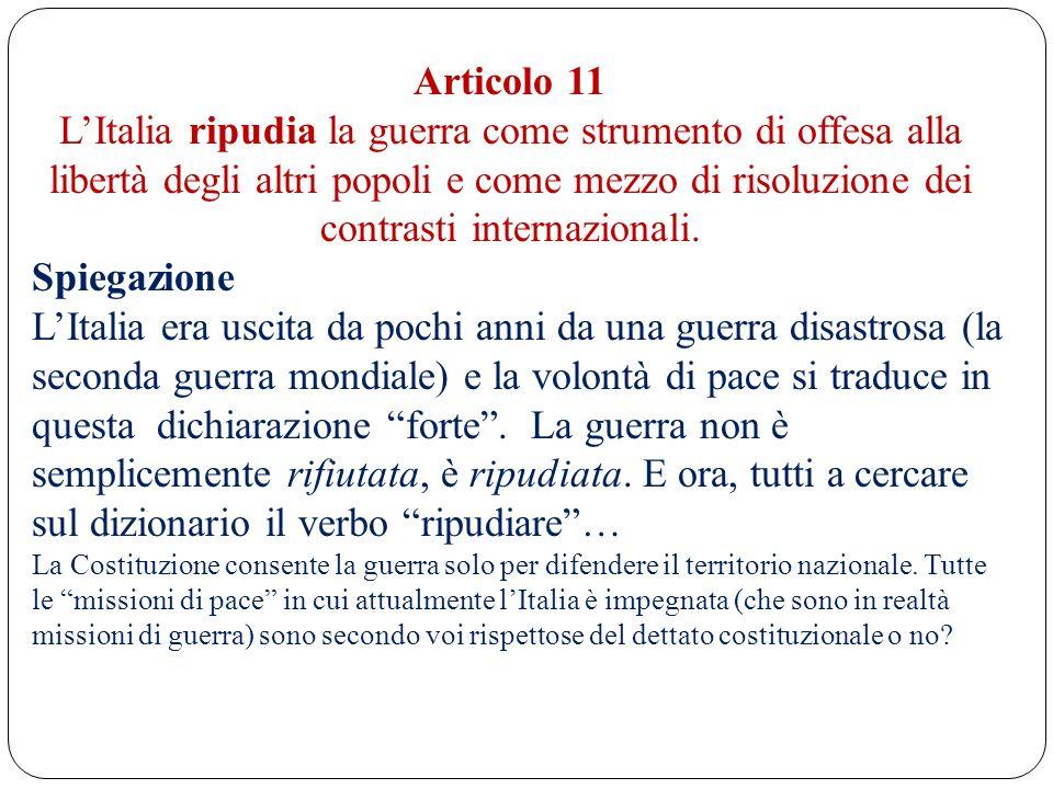 Articolo 11 LItalia ripudia la guerra come strumento di offesa alla libertà degli altri popoli e come mezzo di risoluzione dei contrasti internazional