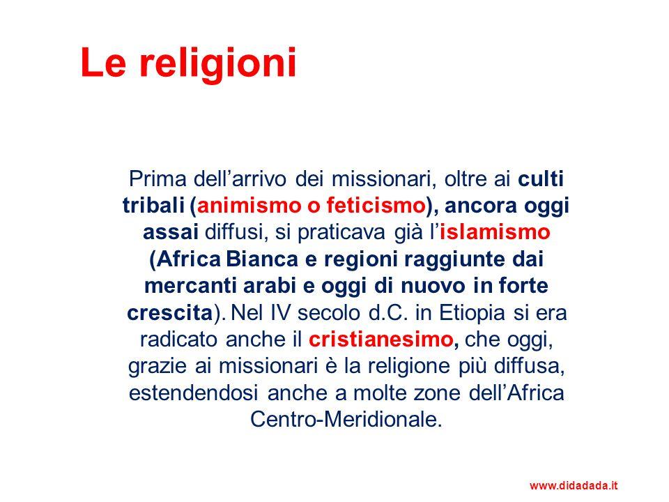 Le religioni Prima dellarrivo dei missionari, oltre ai culti tribali (animismo o feticismo), ancora oggi assai diffusi, si praticava già lislamismo (A