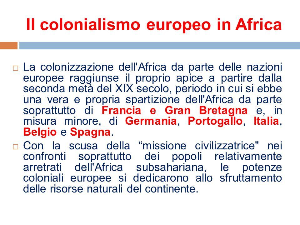 Il colonialismo europeo in Africa La colonizzazione dell'Africa da parte delle nazioni europee raggiunse il proprio apice a partire dalla seconda metà