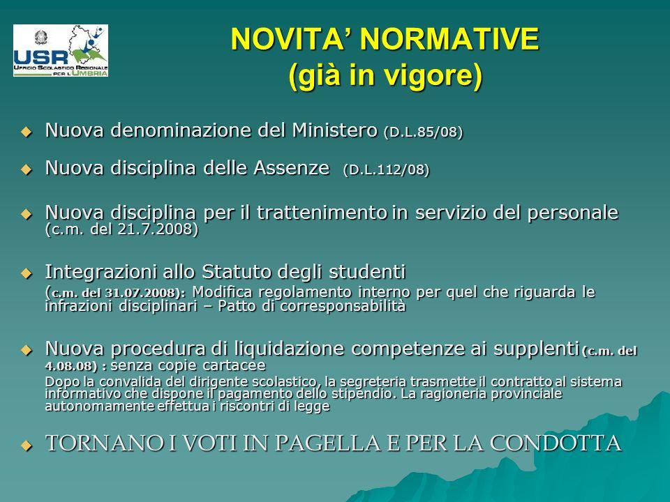 NOVITA NORMATIVE (già in vigore) Il D.L.1.09.2008 n.