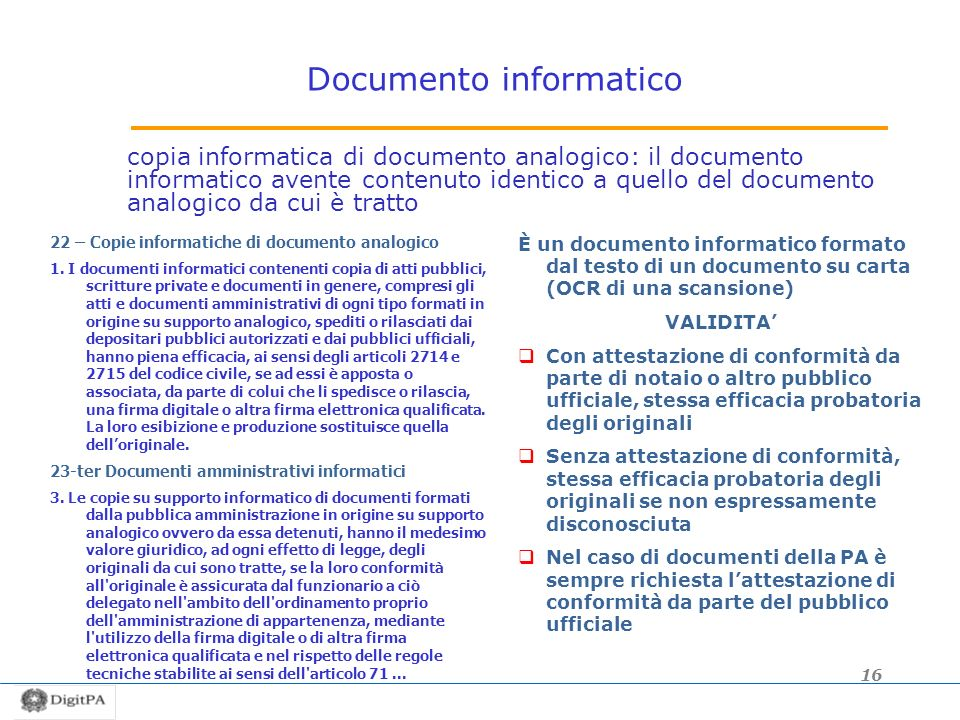 Documento informatico copia informatica di documento analogico: il documento informatico avente contenuto identico a quello del documento analogico da