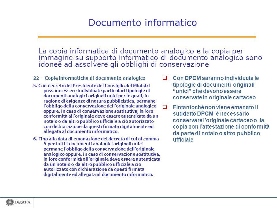 Documento informatico La copia informatica di documento analogico e la copia per immagine su supporto informatico di documento analogico sono idonee a