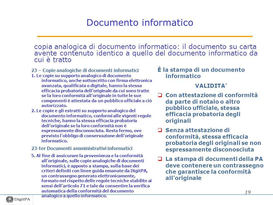 Documento informatico copia analogica di documento informatico: il documento su carta avente contenuto identico a quello del documento informatico da