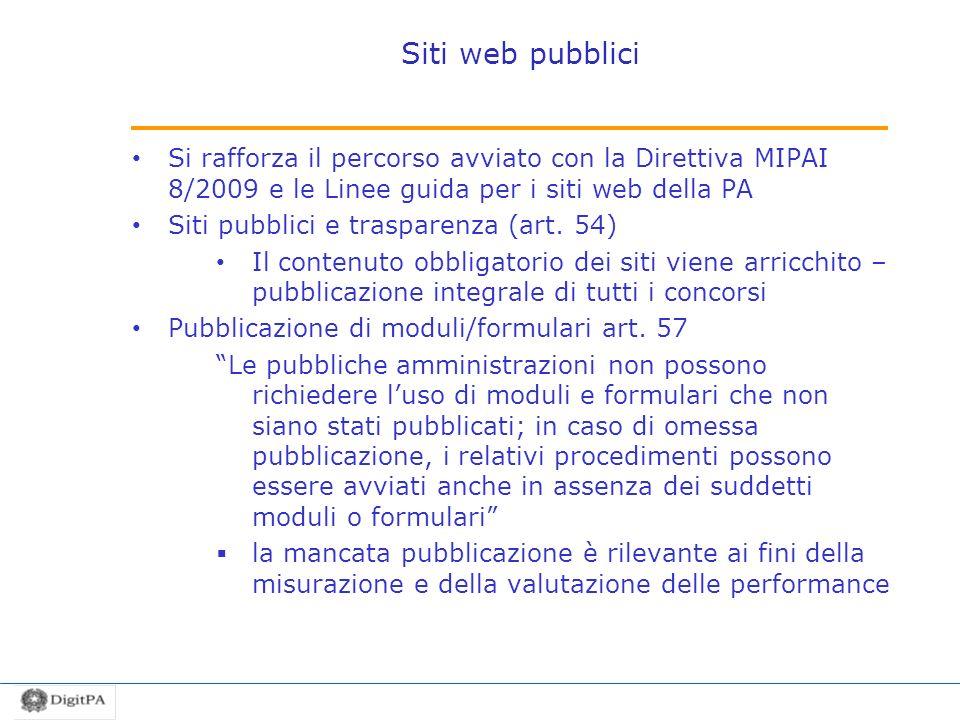 Siti web pubblici Si rafforza il percorso avviato con la Direttiva MIPAI 8/2009 e le Linee guida per i siti web della PA Siti pubblici e trasparenza (