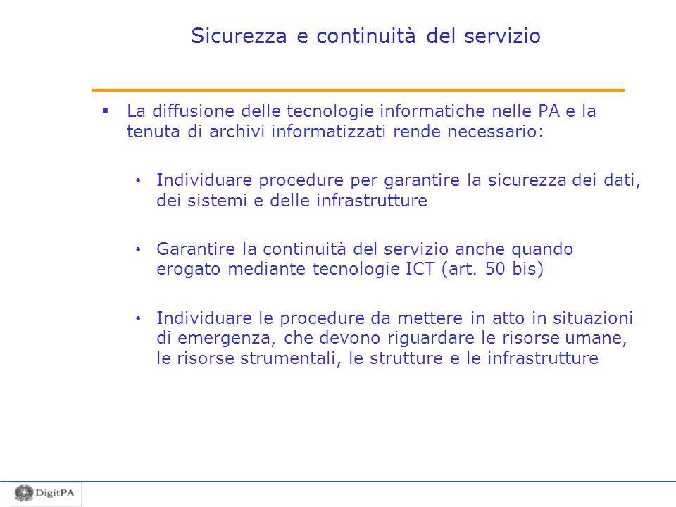 Sicurezza e continuità del servizio La diffusione delle tecnologie informatiche nelle PA e la tenuta di archivi informatizzati rende necessario: Indiv