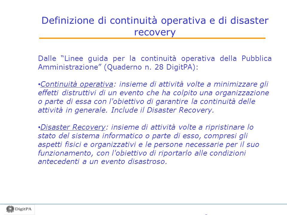 Definizione di continuità operativa e di disaster recovery La continuità operativa Dalle Linee guida per la continuità operativa della Pubblica Ammini