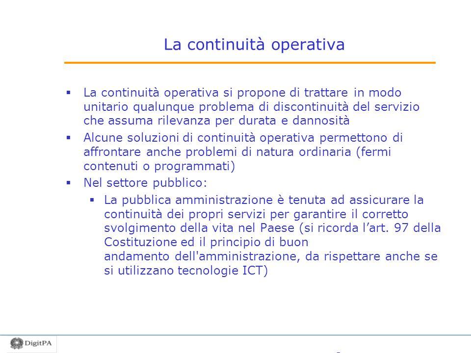 La continuità operativa La continuità operativa si propone di trattare in modo unitario qualunque problema di discontinuità del servizio che assuma ri