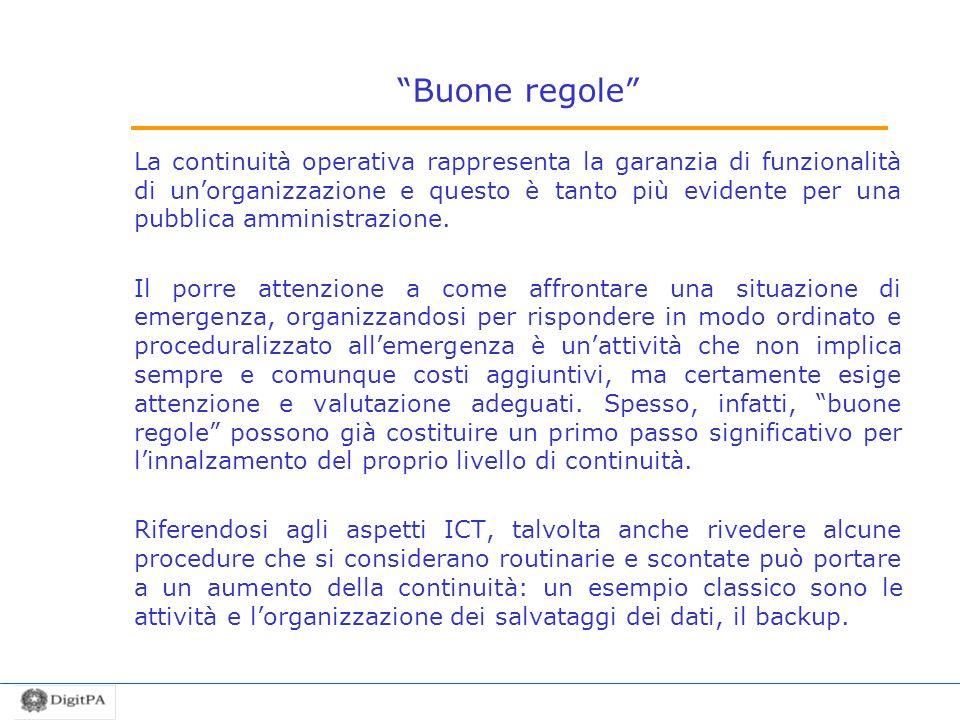 Buone regole La continuità operativa rappresenta la garanzia di funzionalità di unorganizzazione e questo è tanto più evidente per una pubblica ammini