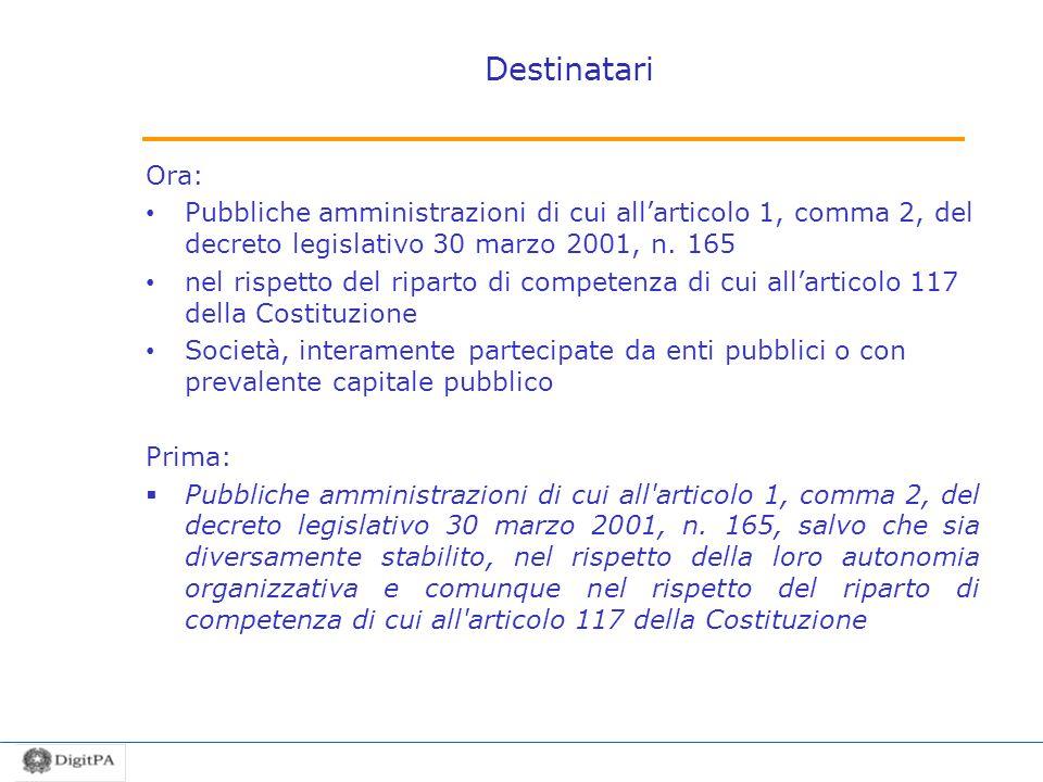 Destinatari Ora: Pubbliche amministrazioni di cui allarticolo 1, comma 2, del decreto legislativo 30 marzo 2001, n. 165 nel rispetto del riparto di co