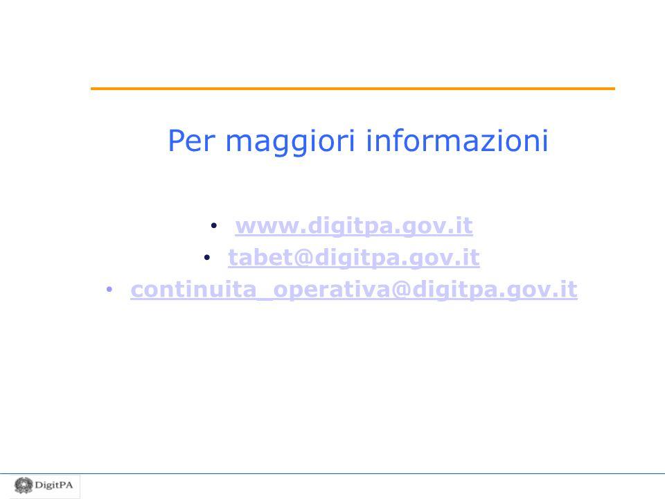 Per maggiori informazioni www.digitpa.gov.it tabet@digitpa.gov.it continuita_operativa@digitpa.gov.it