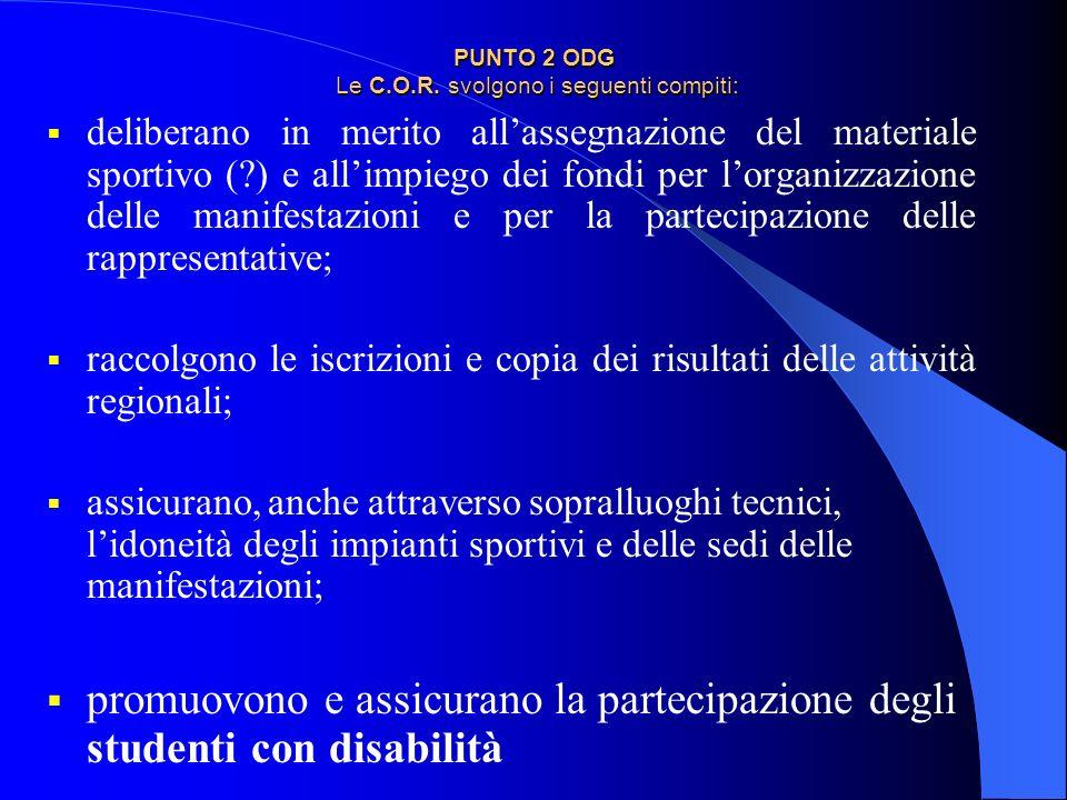 PUNTO 2 ODG Le C.O.R. svolgono i seguenti compiti: deliberano in merito allassegnazione del materiale sportivo (?) e allimpiego dei fondi per lorganiz