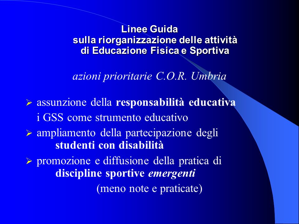 Linee Guida sulla riorganizzazione delle attività di Educazione Fisica e Sportiva azioni prioritarie C.O.R. Umbria assunzione della responsabilità edu