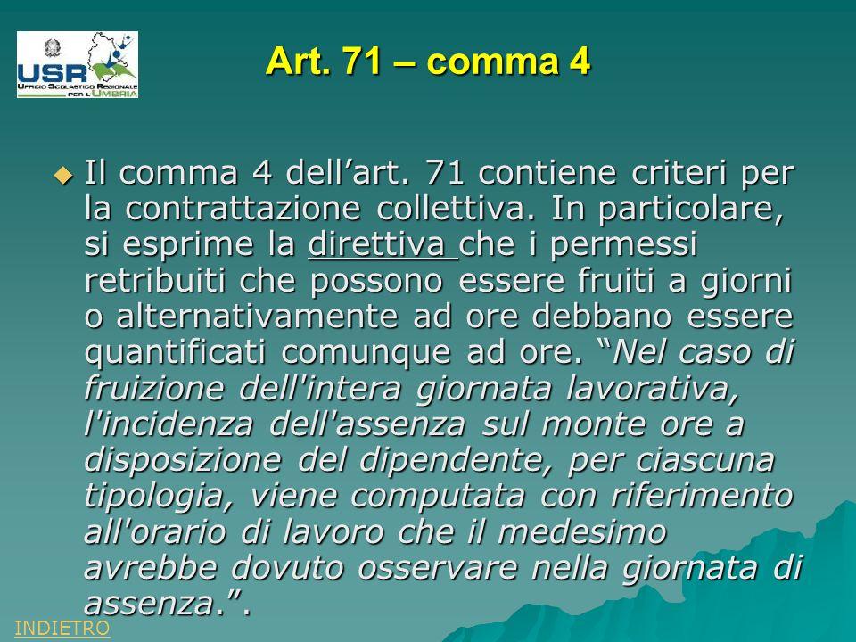 Art. 71 – comma 4 Il comma 4 dellart. 71 contiene criteri per la contrattazione collettiva.