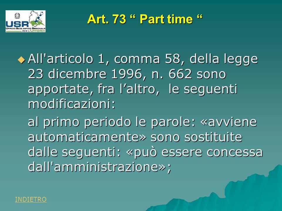 Art. 73 Part time Art. 73 Part time All articolo 1, comma 58, della legge 23 dicembre 1996, n.