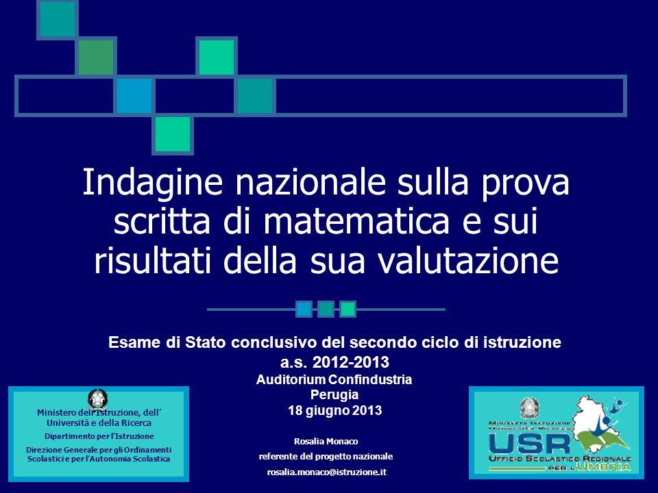 Indagine nazionale sulla prova scritta di matematica e sui risultati della sua valutazione Esame di Stato conclusivo del secondo ciclo di istruzione a