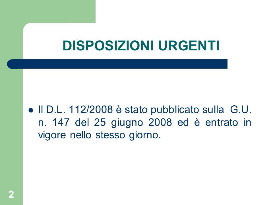 2 DISPOSIZIONI URGENTI Il D.L. 112/2008 è stato pubblicato sulla G.U.