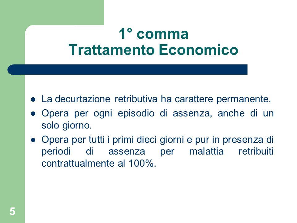 5 1° comma Trattamento Economico La decurtazione retributiva ha carattere permanente.