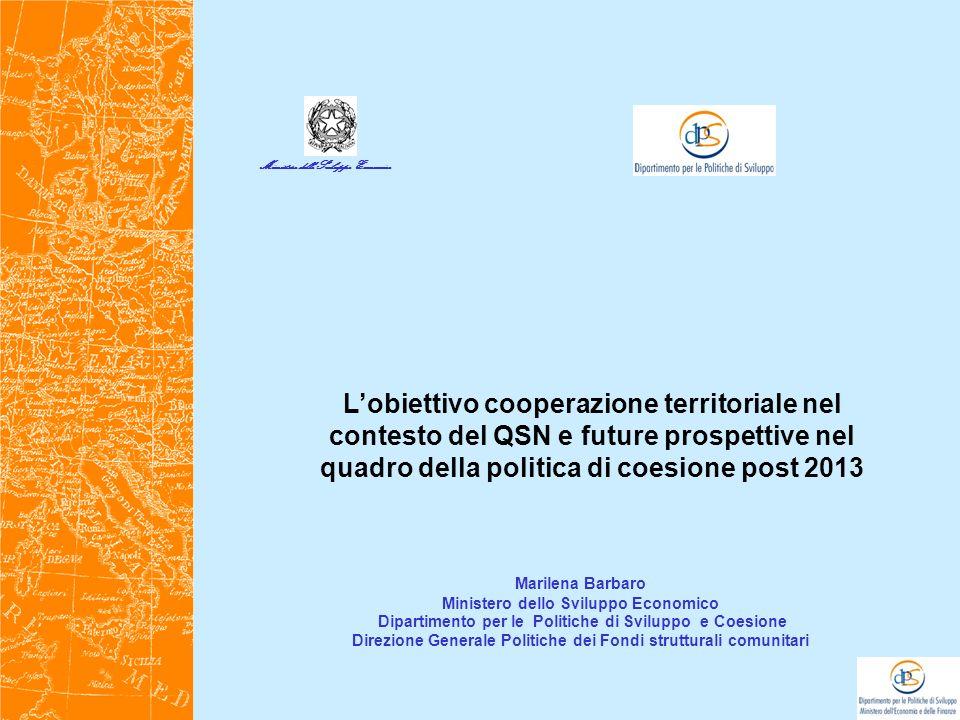 Attuazione dellobiettivo cooperazione territoriale 2 Il Rapporto strategico presentato dallItalia a dicembre 2009 illustra quali sono le priorità del Quadro Strategico Nazionale sulle quali si sono concentrati i programmi.
