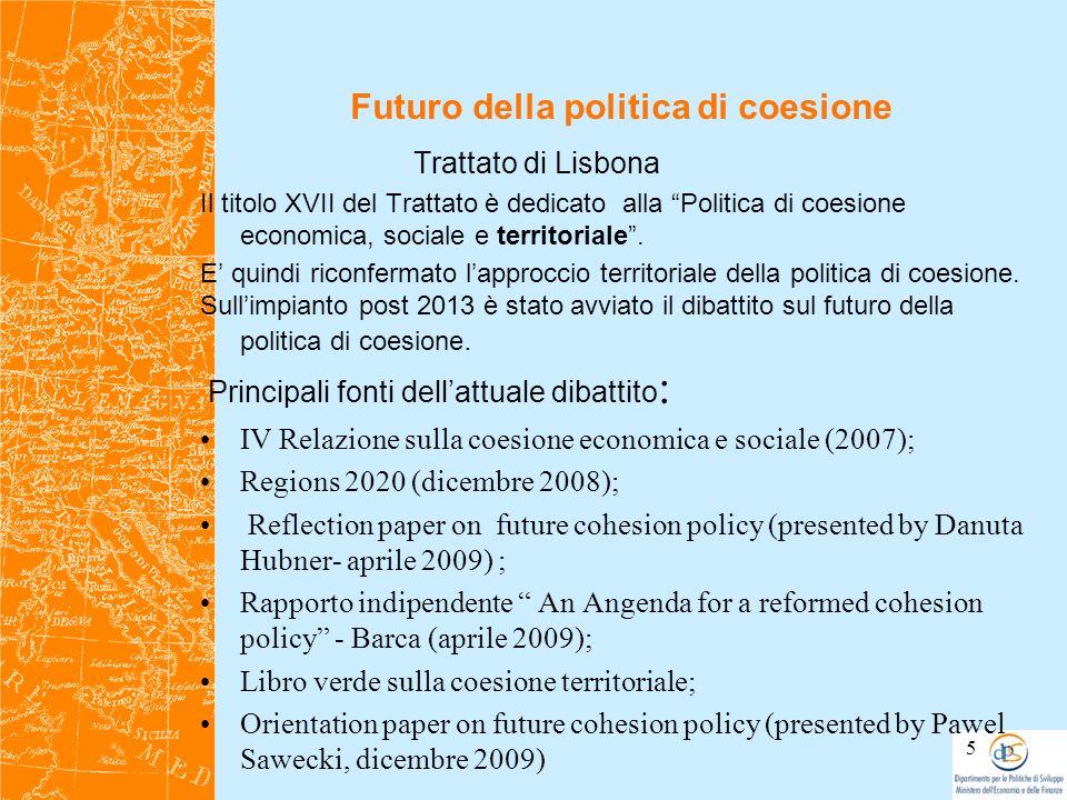 Futuro della politica di coesione Trattato di Lisbona Il titolo XVII del Trattato è dedicato alla Politica di coesione economica, sociale e territoria