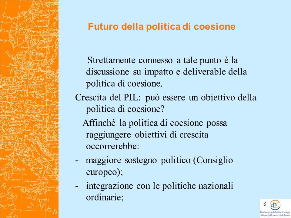 Futuro della politica di coesione Strettamente connesso a tale punto è la discussione su impatto e deliverable della politica di coesione. Crescita de