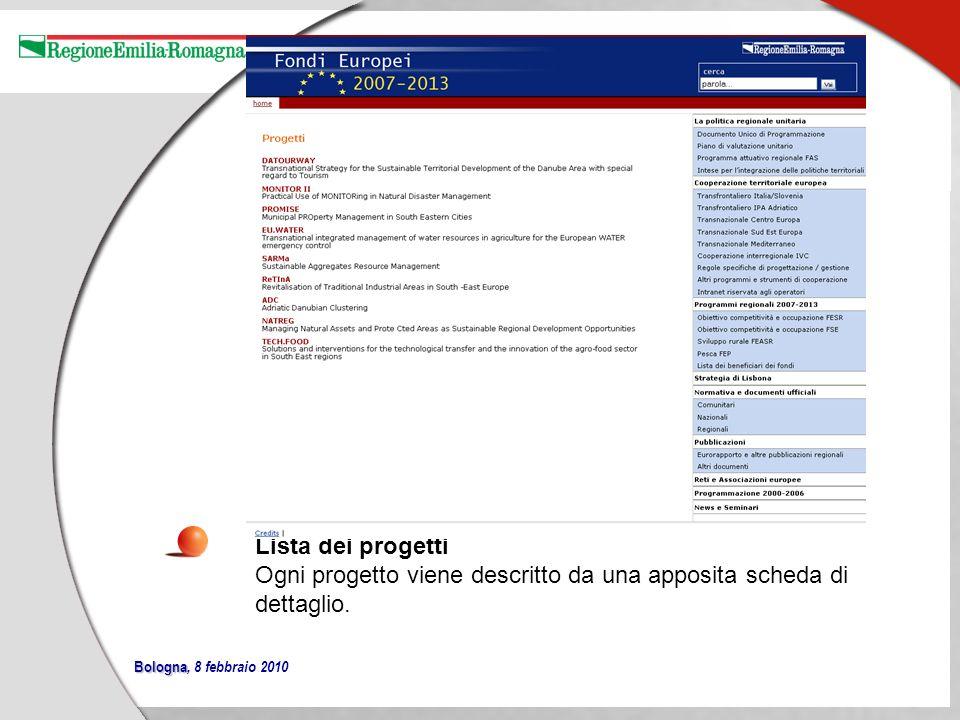Bologna Bologna, 8 febbraio 2010 Lista dei progetti Ogni progetto viene descritto da una apposita scheda di dettaglio.