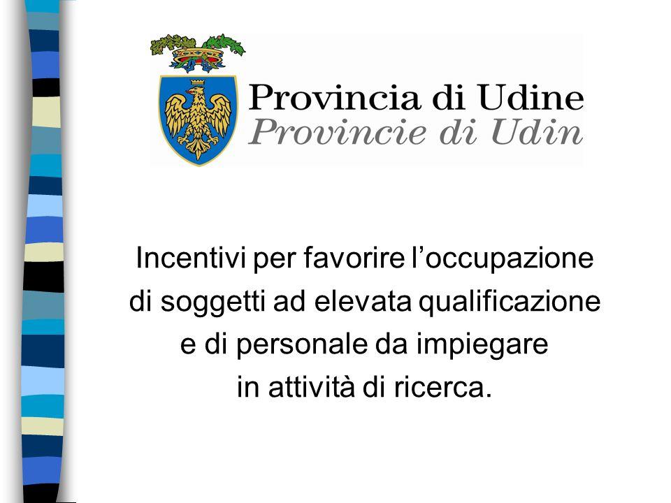 Incentivi per favorire loccupazione di soggetti ad elevata qualificazione e di personale da impiegare in attività di ricerca.