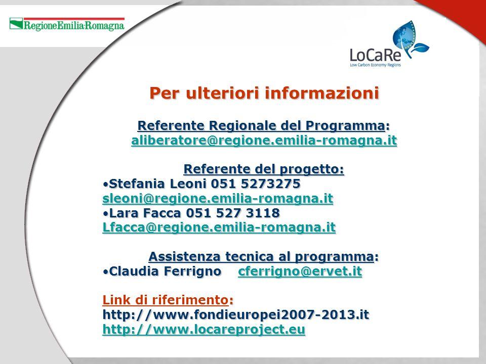 Per ulteriori informazioni Referente Regionale del Programma: aliberatore@regione.emilia-romagna.it Referente del progetto: Stefania Leoni 051 5273275