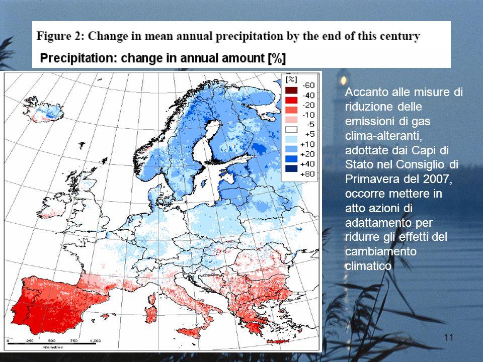 Ravenna - PlanCoast11 Accanto alle misure di riduzione delle emissioni di gas clima-alteranti, adottate dai Capi di Stato nel Consiglio di Primavera del 2007, occorre mettere in atto azioni di adattamento per ridurre gli effetti del cambiamento climatico