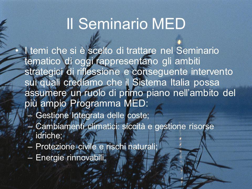Il Seminario MED I temi che si è scelto di trattare nel Seminario tematico di oggi rappresentano gli ambiti strategici di riflessione e conseguente in