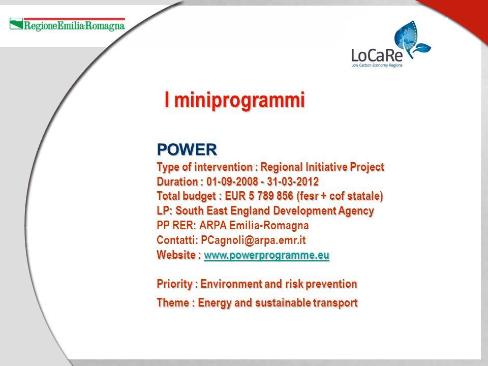 POWER Type of intervention : Regional Initiative Project Duration : 01-09-2008 - 31-03-2012 Total budget : EUR 5 789 856 (fesr + cof statale) LP: Sout