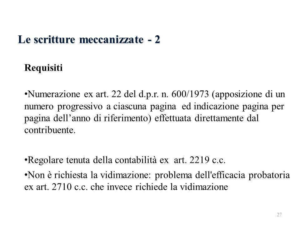 Le scritture meccanizzate - 2 Requisiti Numerazione ex art. 22 del d.p.r. n. 600/1973 (apposizione di un numero progressivo a ciascuna pagina ed indic