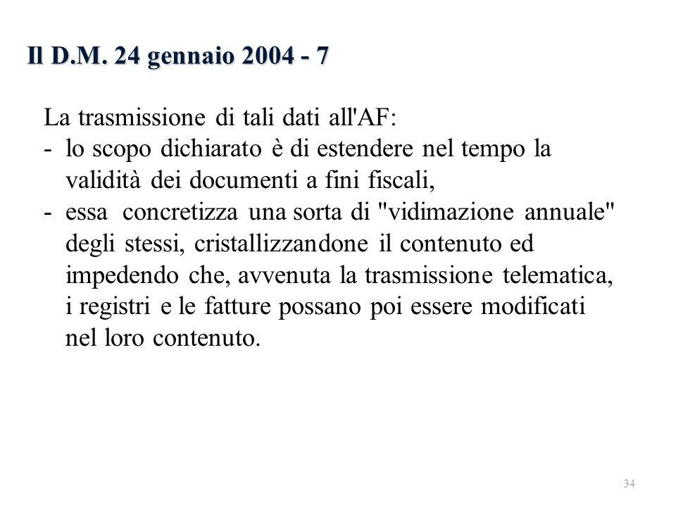 Il D.M. 24 gennaio 2004 - 7 La trasmissione di tali dati all'AF: - lo scopo dichiarato è di estendere nel tempo la validità dei documenti a fini fisca