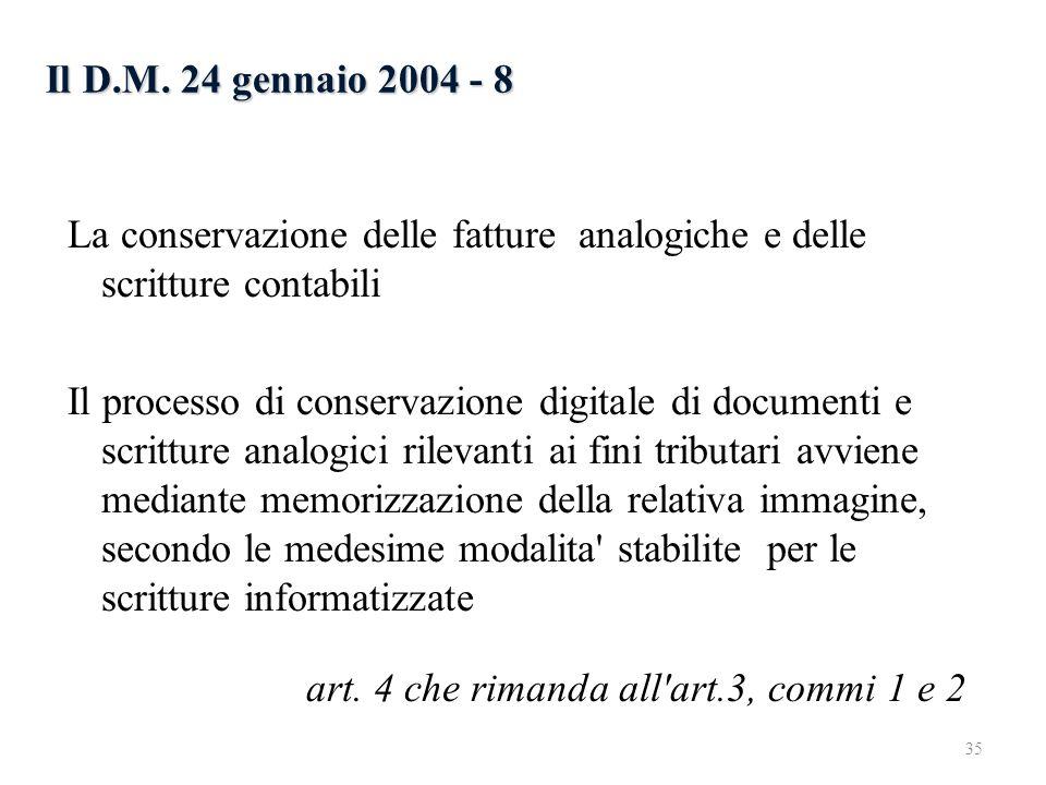 Il D.M. 24 gennaio 2004 - 8 La conservazione delle fatture analogiche e delle scritture contabili Il processo di conservazione digitale di documenti e
