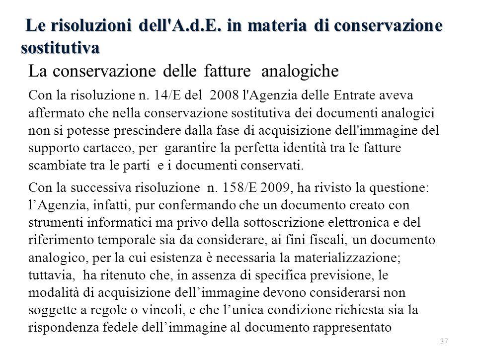 Le risoluzioni dell'A.d.E. in materia di conservazione sostitutiva Le risoluzioni dell'A.d.E. in materia di conservazione sostitutiva La conservazione