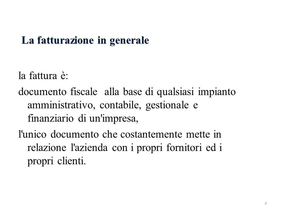 La fatturazione in generale la fattura è fondamentale: - per la richiesta del decreto ingiuntivo ex art.
