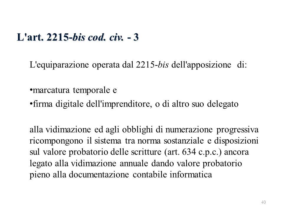 L'art. 2215-bis cod. civ. - 3 L'equiparazione operata dal 2215-bis dell'apposizione di: marcatura temporale e firma digitale dell'imprenditore, o di a
