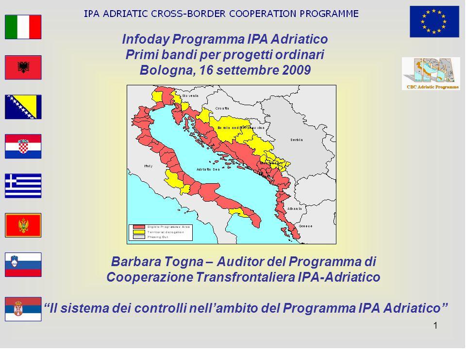 1 Barbara Togna – Auditor del Programma di Cooperazione Transfrontaliera IPA-Adriatico Il sistema dei controlli nellambito del Programma IPA Adriatico