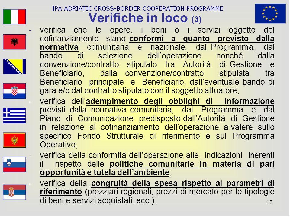 13 Verifiche in loco (3) -verifica che le opere, i beni o i servizi oggetto del cofinanziamento siano conformi a quanto previsto dalla normativa comun