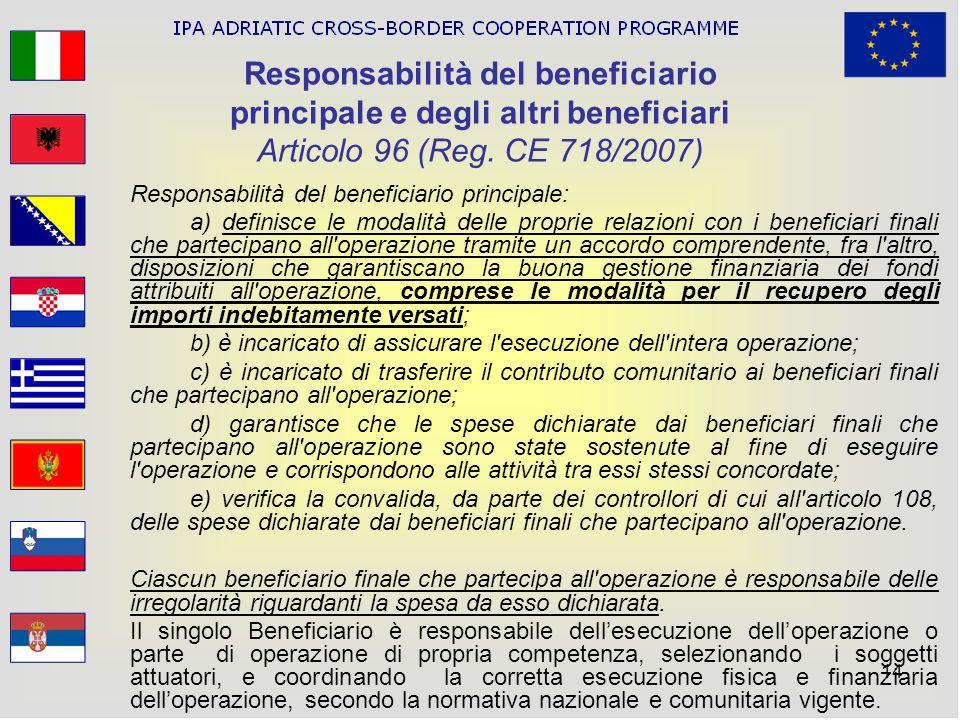 14 Responsabilità del beneficiario principale e degli altri beneficiari Articolo 96 (Reg. CE 718/2007) Responsabilità del beneficiario principale: a)