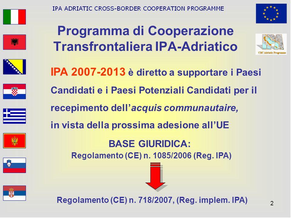2 Programma di Cooperazione Transfrontaliera IPA-Adriatico IPA 2007-2013 è diretto a supportare i Paesi Candidati e i Paesi Potenziali Candidati per i
