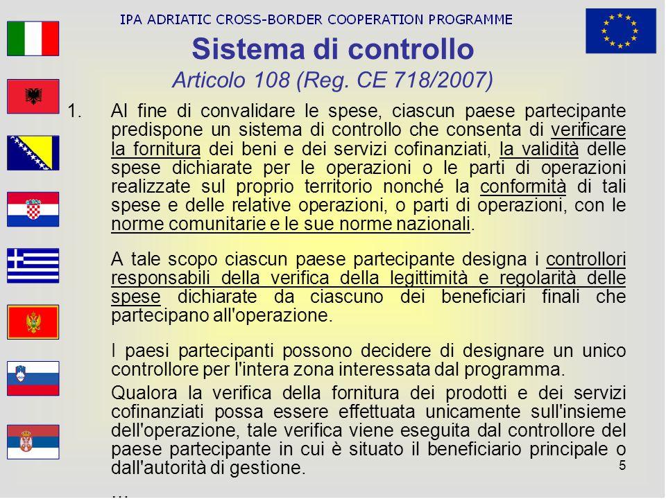 5 Sistema di controllo Articolo 108 (Reg. CE 718/2007) 1.Al fine di convalidare le spese, ciascun paese partecipante predispone un sistema di controll