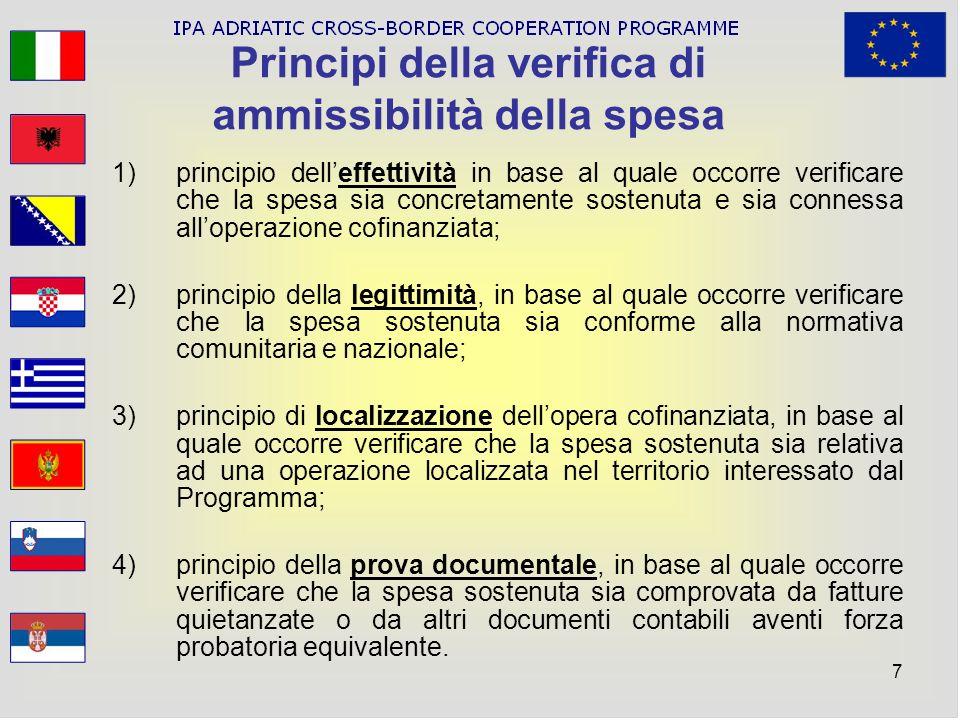 7 Principi della verifica di ammissibilità della spesa 1)principio delleffettività in base al quale occorre verificare che la spesa sia concretamente