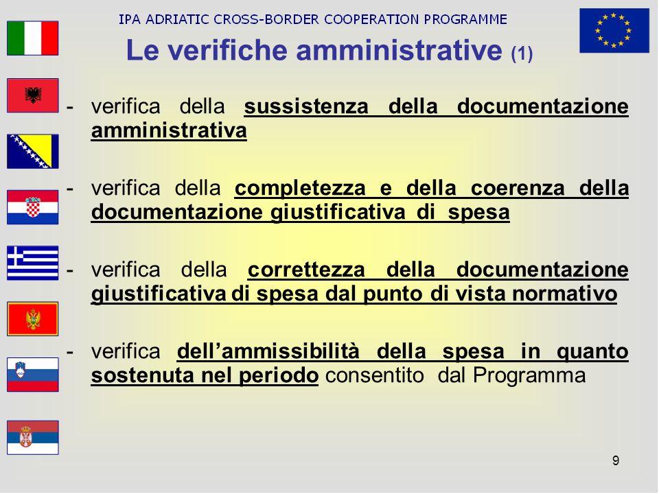 9 Le verifiche amministrative (1) -verifica della sussistenza della documentazione amministrativa -verifica della completezza e della coerenza della d