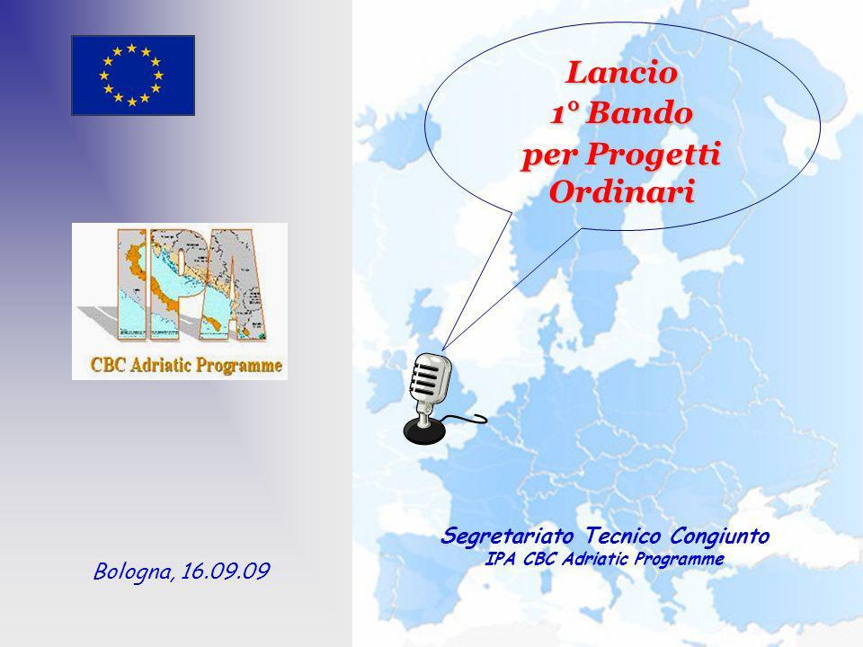 Lancio 1° Bando per Progetti Ordinari Segretariato Tecnico Congiunto IPA CBC Adriatic Programme Bologna, 16.09.09