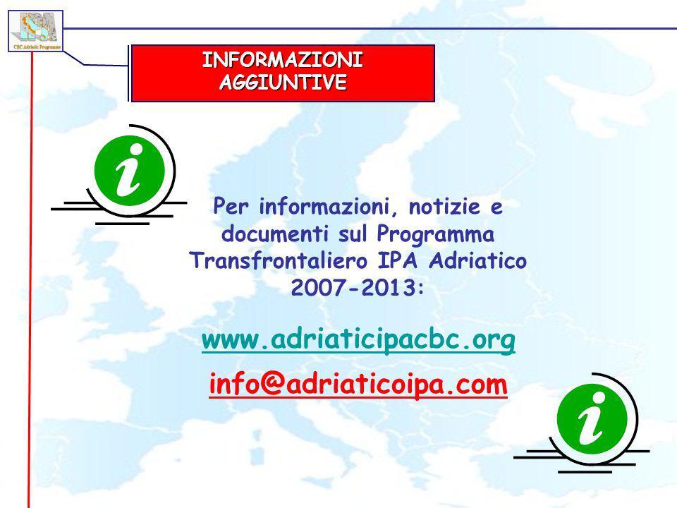 Per informazioni, notizie e documenti sul Programma Transfrontaliero IPA Adriatico 2007-2013: www.adriaticipacbc.org info@adriaticoipa.com INFORMAZION
