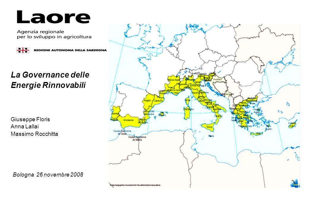 La Governance delle Energie Rinnovabili Giuseppe Floris Anna Lallai Massimo Rocchitta Bologna 26 novembre 2008