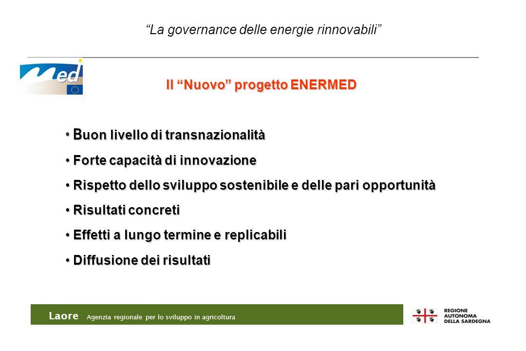 Laore Agenzia regionale per lo sviluppo in agricoltura B uon livello di transnazionalità B uon livello di transnazionalità Forte capacità di innovazio