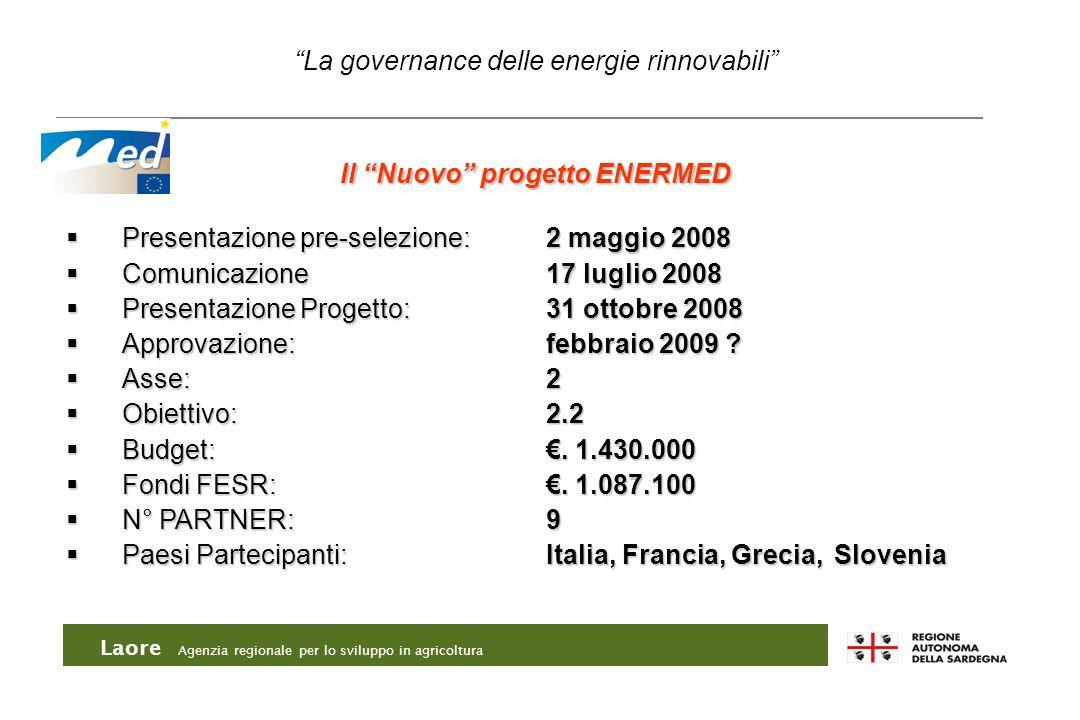 Laore Agenzia regionale per lo sviluppo in agricoltura Presentazione pre-selezione:2 maggio 2008 Presentazione pre-selezione:2 maggio 2008 Comunicazio