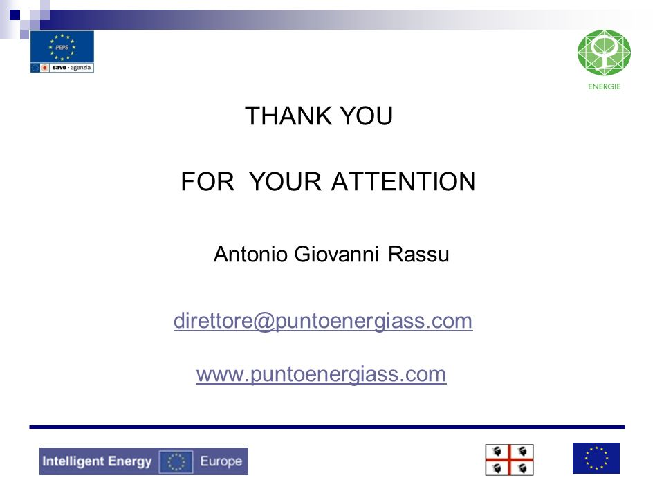 THANK YOU FOR YOUR ATTENTION Antonio Giovanni Rassu direttore@puntoenergiass.com www.puntoenergiass.com direttore@puntoenergiass.com www.puntoenergias